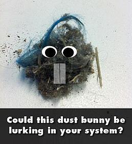 preventative maintenance cleans out dust bunnies