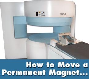 how to move a permanent mri magnet mri machine