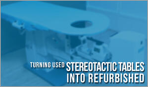 Turning-Used-Stereotactic-Tables-into-Refurbished-Stereotactic-Tables