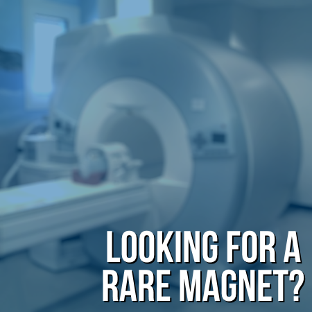 Looking for a Rare Magnet?