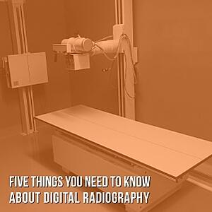 Five Facts About Digital X-Ray.jpg