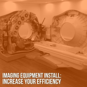 Imaging Equipment Install Efficiency