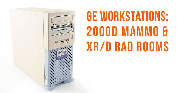 GE XR/d and Senographe 2000D Workstations: Cost, Signs of Failure