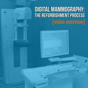 Digital Mammo Refurb Overview Video