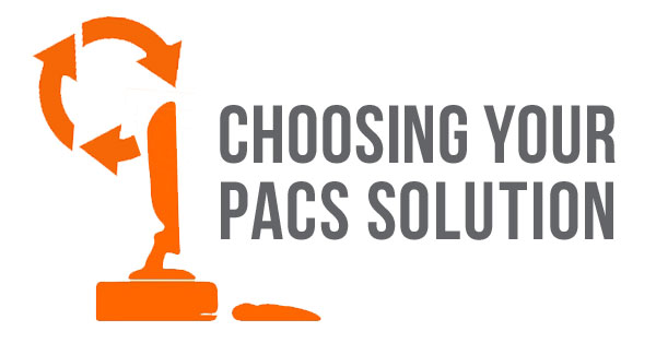 how-to-choose-a-pacs-system