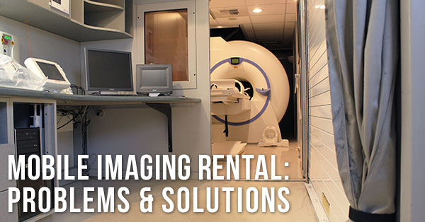 mobile-imaging-rental-problems-solutions