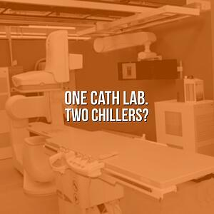 One Cath Lab. Two Chillers?