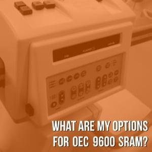 OEC 9600 SRAM Substitute