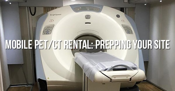 Mobile-pet-ct-rental-prep