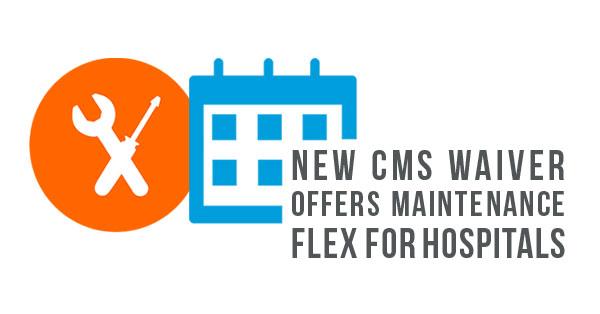cms-waiver-for-hospital-maintenance-v2