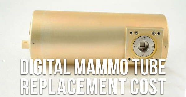 mammo-tube-replacement-cost